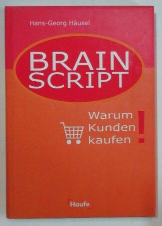 Brain Script – Warum Kunden kaufen!