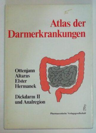 Atlas der Darmerkrankungen: Dickdarm II und Analregion.