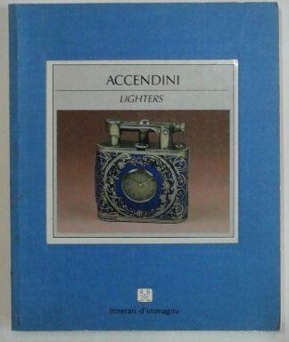 Accendini – Lighters [Feuerzeuge engl./ital.].