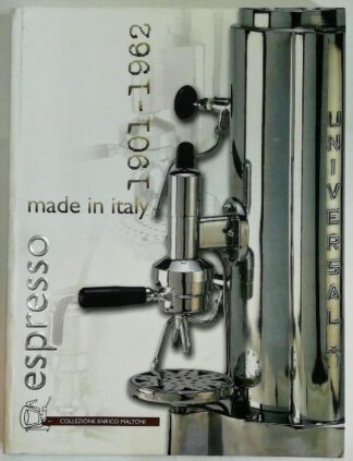 Espresso made in Italy 1901-1962 [engl./ital.].